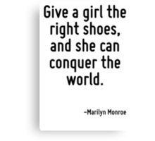 Give a girl the right shoes, and she can conquer the world. Canvas Print