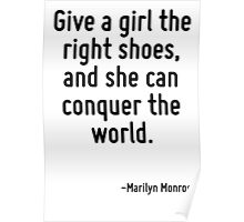 Give a girl the right shoes, and she can conquer the world. Poster
