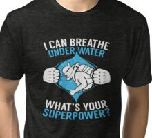 What's Your Superpower? - Scuba Diving Pride T-Shirt Tri-blend T-Shirt