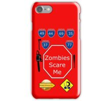 Zombies Scare Me iPhone Case/Skin