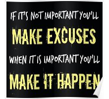 If It's Not Important To You, You'll Make Excuses Poster