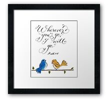 Wherever you go love birds handwritten quote Framed Print