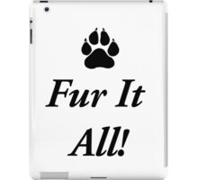 Fur It All! iPad Case/Skin