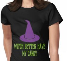 Witch Better Have My Candy Womens Fitted T-Shirt