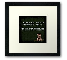 Are you a Bad Enough Dude? Framed Print