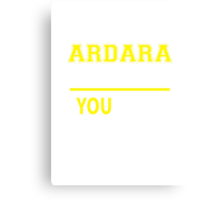 It's An ARDARA thing, you wouldn't understand !! Canvas Print