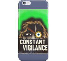 Constant Vigilance iPhone Case/Skin