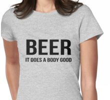 Beer - It does a body good Womens Fitted T-Shirt