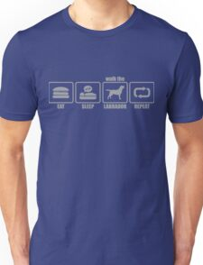EAT - SLEEP - WALK THE LABRADOR - REPEAT Unisex T-Shirt