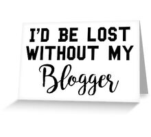 Sherlock - I'd be lost without my Blogger Greeting Card