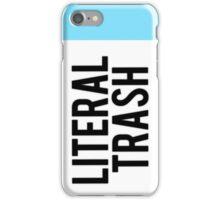 Literal Trash iPhone Case/Skin