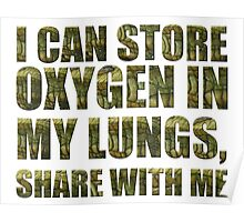 I can store oxygen in my lungs Poster
