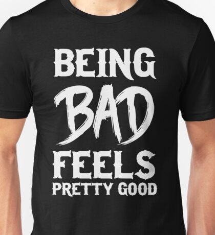 Being bad feels pretty good Unisex T-Shirt