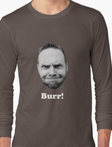 BURR! (white text) Long Sleeve T-Shirt