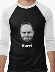 BURR! (white text) T-Shirt