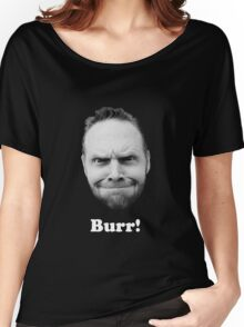 BURR! (white text) Women's Relaxed Fit T-Shirt