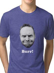 BURR! (white text) Tri-blend T-Shirt