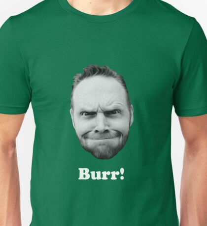BURR! (white text) Unisex T-Shirt