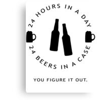 24 hours in a day, 24 beers in a case Canvas Print