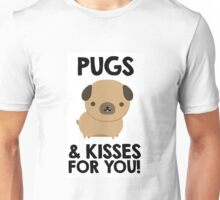 Pugs & Kisses! Unisex T-Shirt