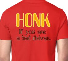 Honk - If You Are A Bad Driver Design Unisex T-Shirt