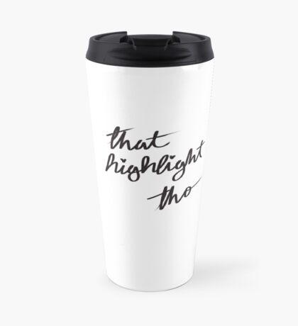 That Highlight Tho Travel Mug