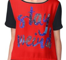 Stay Weird Colorful Typography Art Chiffon Top