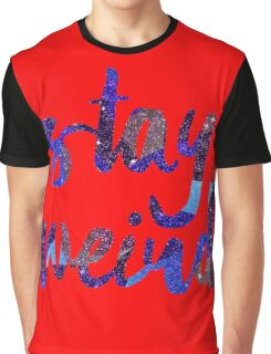 Stay Weird Colorful Typography Art Graphic T-Shirt