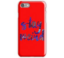 Stay Weird Colorful Typography Art iPhone Case/Skin