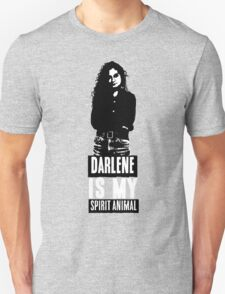 Darlene Is My Spirit Animal Unisex T-Shirt