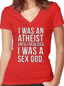 I was an atheist until I realised I was a sex god Women's Fitted V-Neck T-Shirt