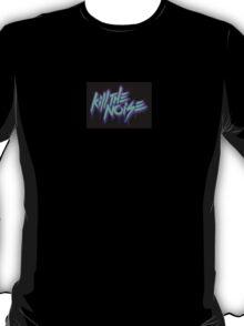 Kill The Noise T-Shirt