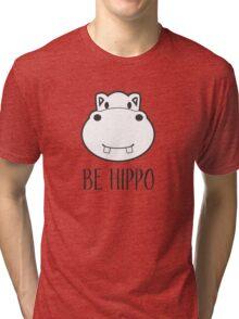 Cartoon - Be Hippo Tri-blend T-Shirt