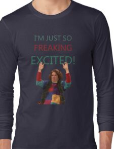 Kristen Wiig: I'm just so freaking excited!  Long Sleeve T-Shirt