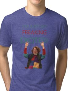 Kristen Wiig: I'm just so freaking excited!  Tri-blend T-Shirt