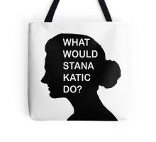 WHAT WOULD STANA KATIC DO? Tote Bag