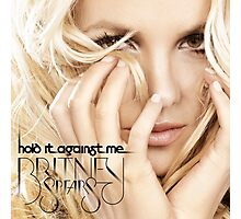 hold it against me britney Photographic Print