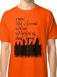 Not all those... Classic T-Shirt