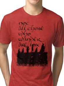 Not all those... Tri-blend T-Shirt
