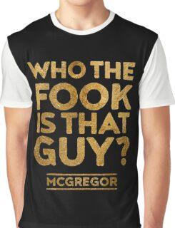 Who the Fook is that guy? Quote - McGregor VS Alvarez Graphic T-Shirt