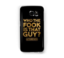 Who the Fook is that guy? Quote - McGregor VS Alvarez Samsung Galaxy Case/Skin