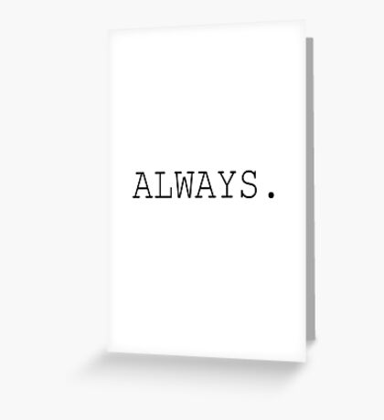 Always - Harry Potter Greeting Card