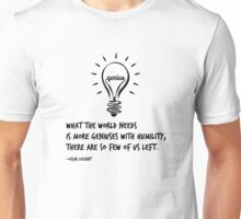 What the World Needs is More Geniuses Unisex T-Shirt