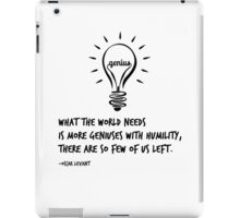 What the World Needs is More Geniuses iPad Case/Skin