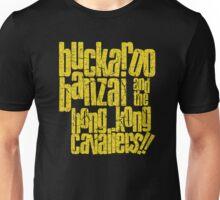 Buckaroo Banzai and the Hong Kong Cavaliers!! Unisex T-Shirt