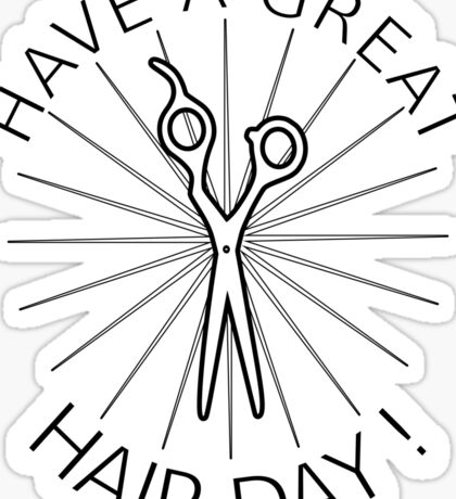 Have a Great Hair Day! Sticker