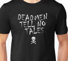 Dead Men Tell No Tales Unisex T-Shirt
