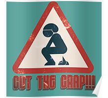 Cut The Crap - Funny Offensive T-Shirts and Gifts Poster