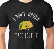 Taco bout it Unisex T-Shirt