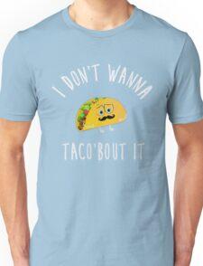 Taco bout it Unisex T-Shirt